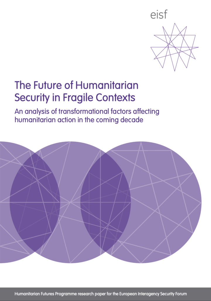 Image for The Future of Humanitarian Security in Fragile Contexts: An analysis of transformational factors affecting humanitarian action in the coming decade