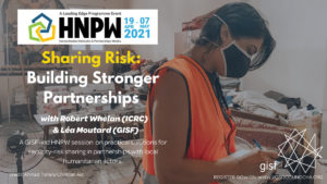 HNPW x GISF | Sharing Risk: Building Stronger Partnerships