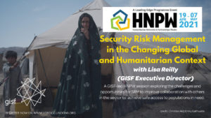HNPW x GISF | Security Risk Management in the Changing Global and Humanitarian Context