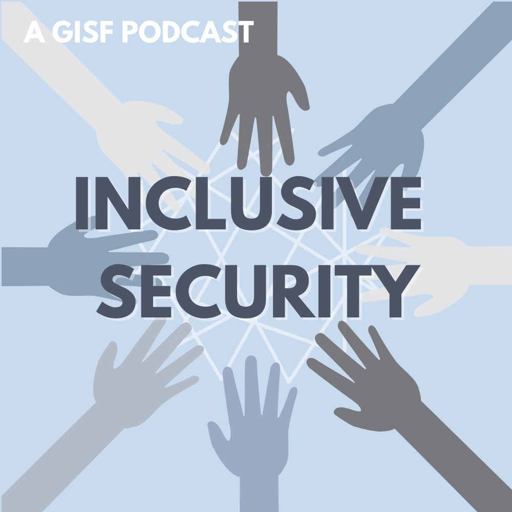 GISF Inclusive Security Podcast Series